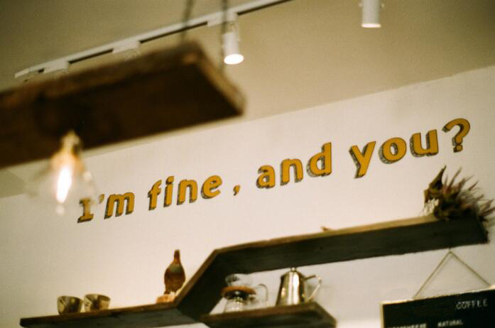I'm fine thank you, and you?